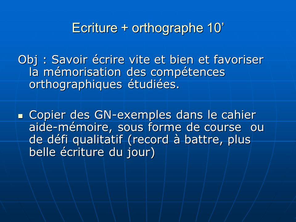 Ecriture + orthographe 10'