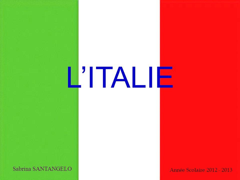 L'ITALIE Sabrina SANTANGELO Année Scolaire 2012 - 2013