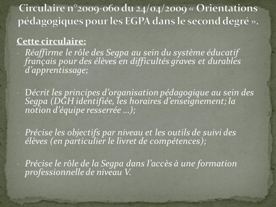 Circulaire n°2009-060 du 24/04/2009 « Orientations pédagogiques pour les EGPA dans le second degré ».