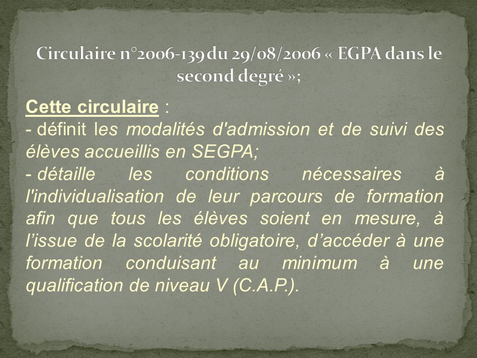 Circulaire n°2006-139 du 29/08/2006 « EGPA dans le second degré »;