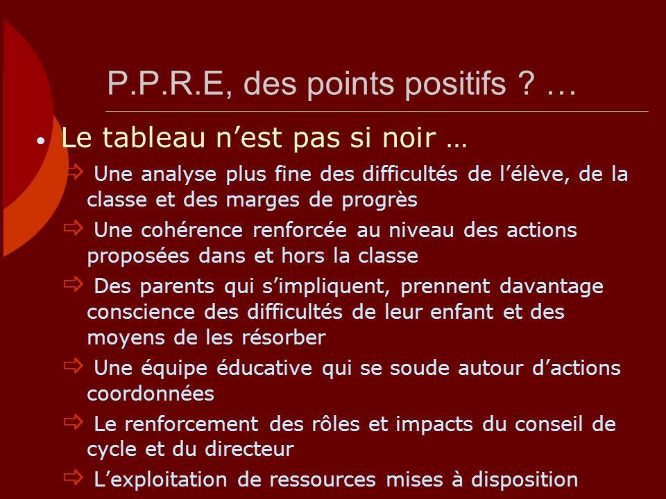 P.P.R.E, des points positifs …