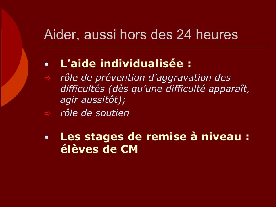 Aider, aussi hors des 24 heures