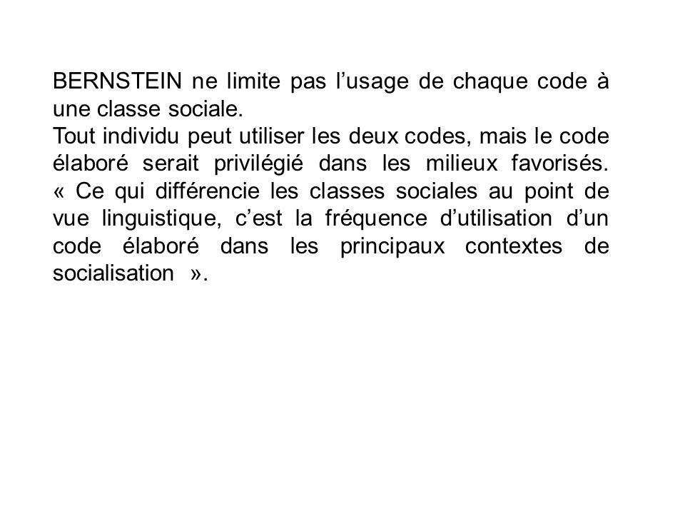 BERNSTEIN ne limite pas l'usage de chaque code à une classe sociale.