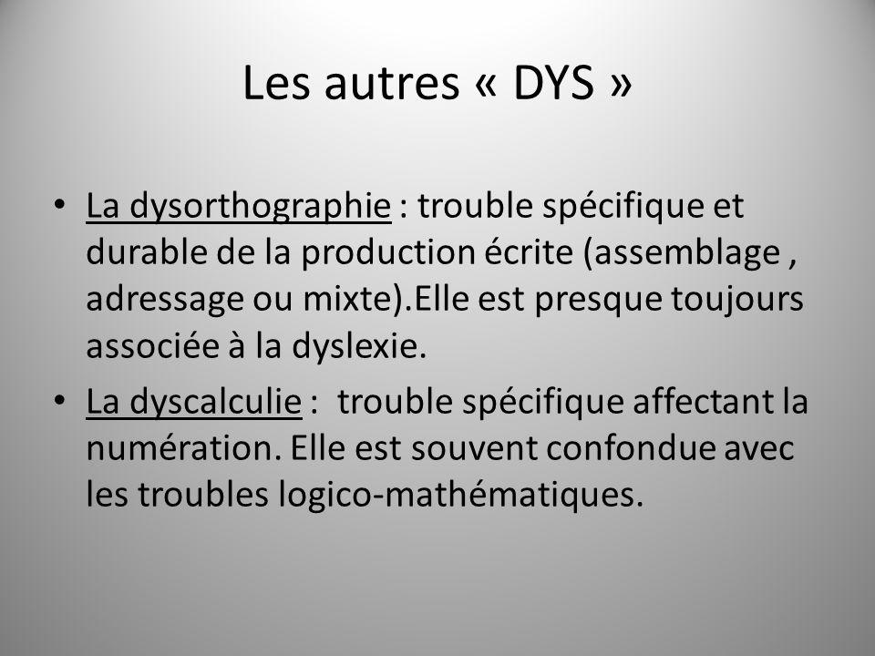 Les autres « DYS »