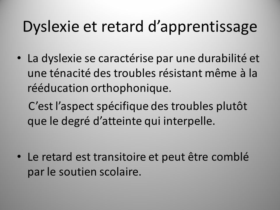 Dyslexie et retard d'apprentissage