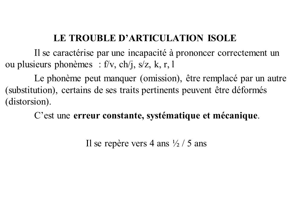 LE TROUBLE D'ARTICULATION ISOLE