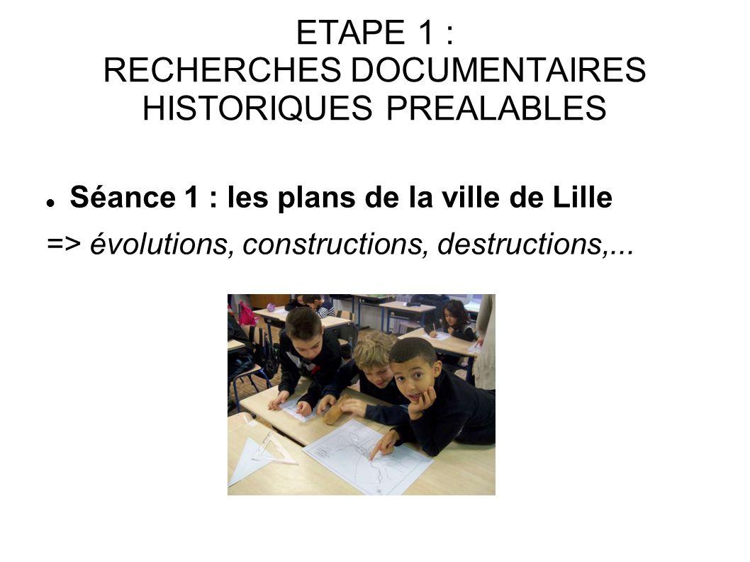 ETAPE 1 : RECHERCHES DOCUMENTAIRES HISTORIQUES PREALABLES