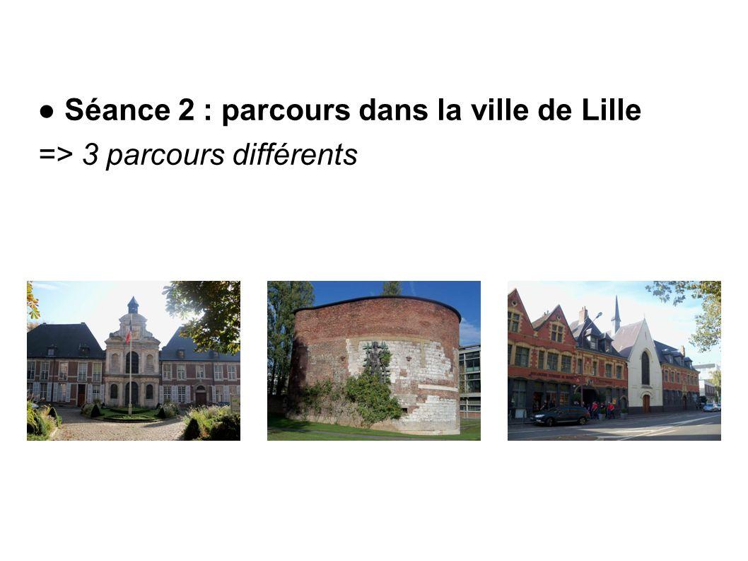 ● Séance 2 : parcours dans la ville de Lille