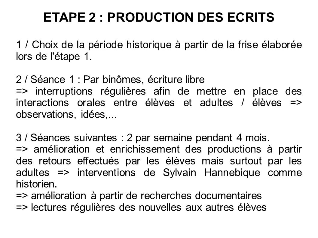 ETAPE 2 : PRODUCTION DES ECRITS