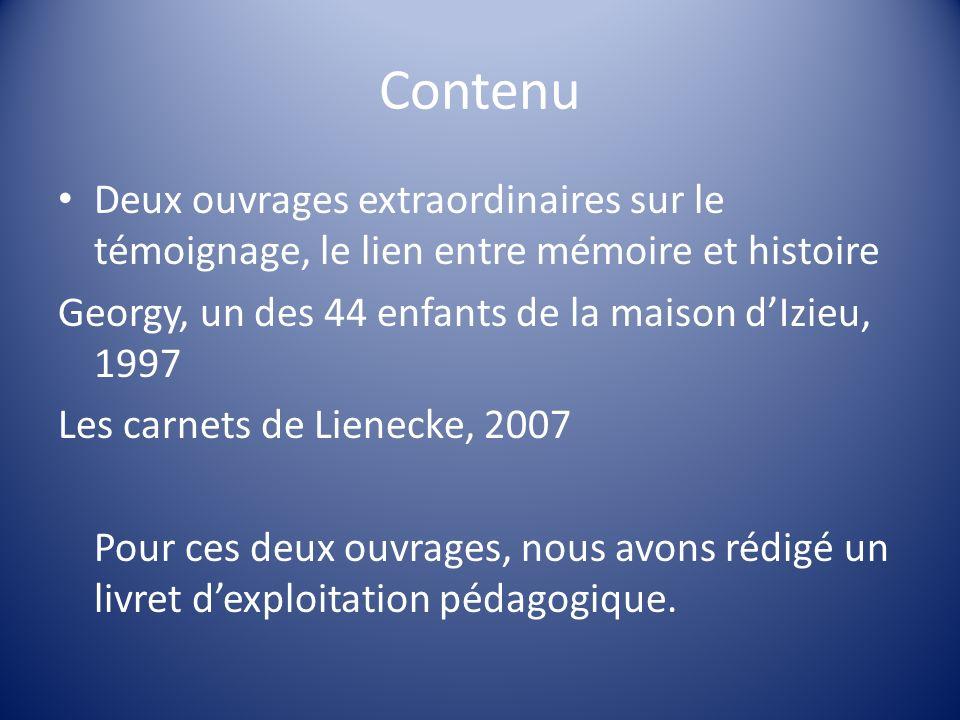 Contenu Deux ouvrages extraordinaires sur le témoignage, le lien entre mémoire et histoire. Georgy, un des 44 enfants de la maison d'Izieu, 1997.