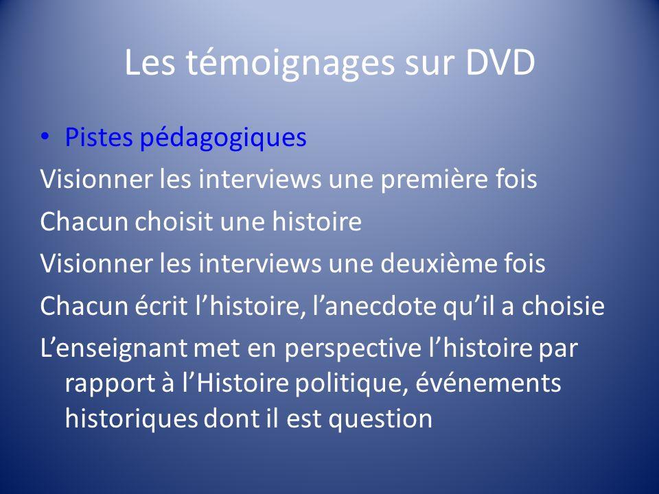 Les témoignages sur DVD