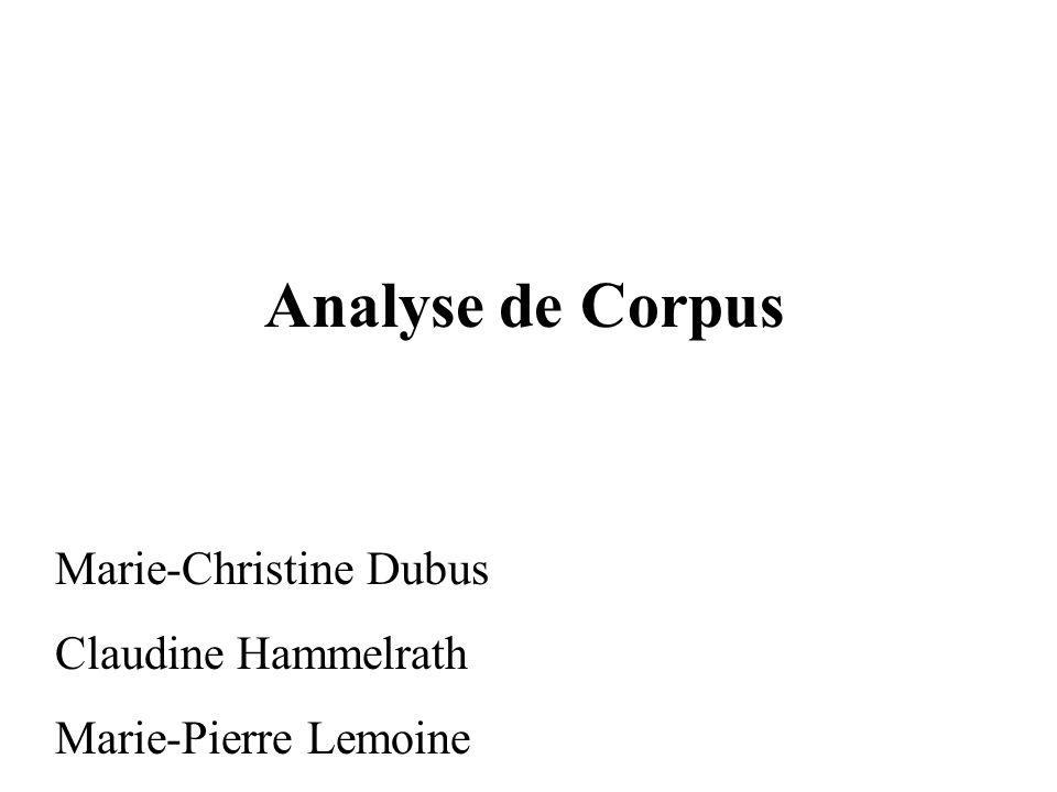 Analyse de Corpus Marie-Christine Dubus Claudine Hammelrath