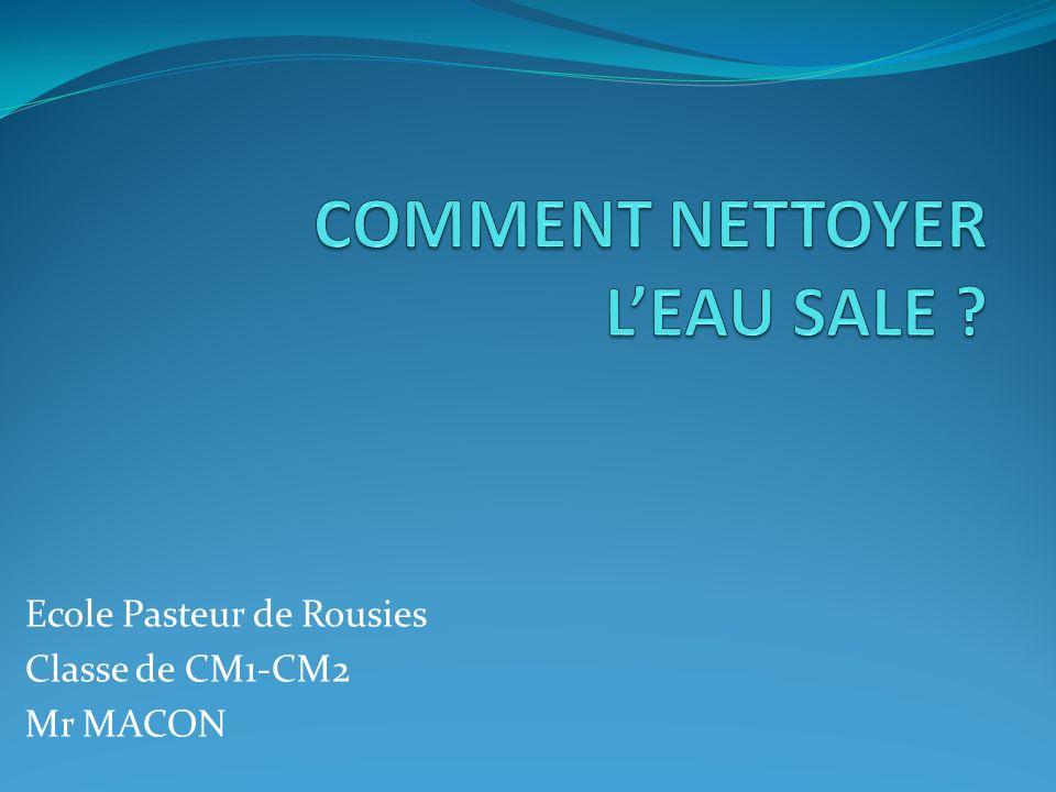 COMMENT NETTOYER L'EAU SALE