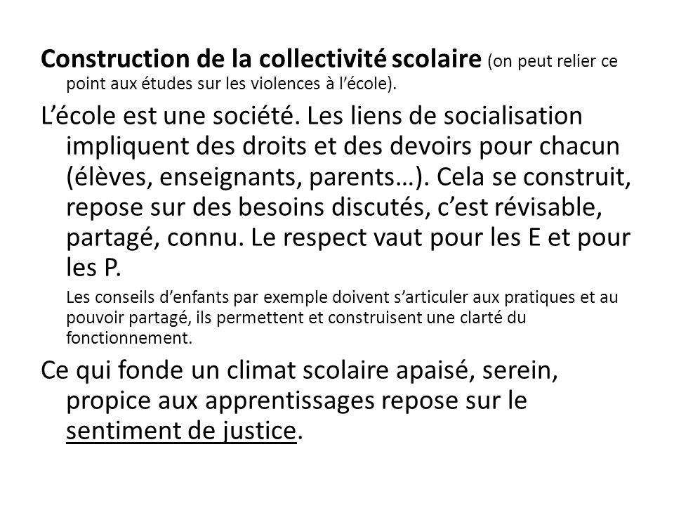 Construction de la collectivité scolaire (on peut relier ce point aux études sur les violences à l'école).