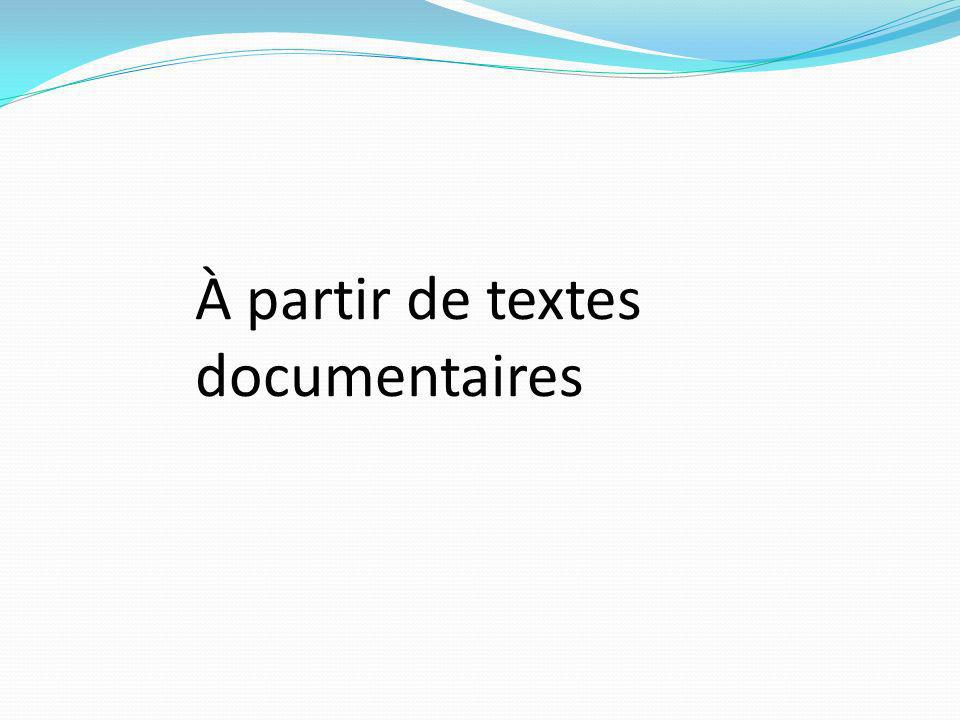 À partir de textes documentaires