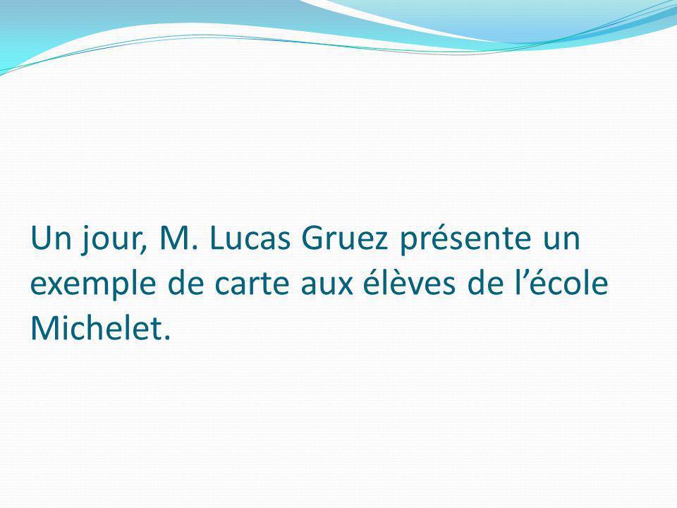 Un jour, M. Lucas Gruez présente un exemple de carte aux élèves de l'école Michelet.