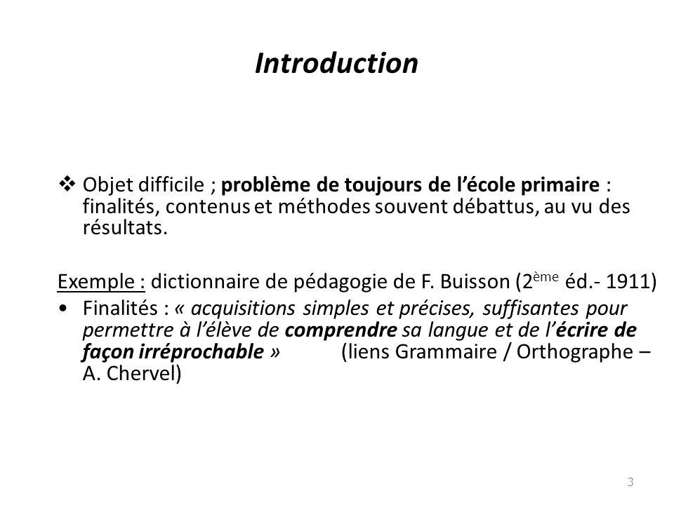 Introduction Objet difficile ; problème de toujours de l'école primaire : finalités, contenus et méthodes souvent débattus, au vu des résultats.