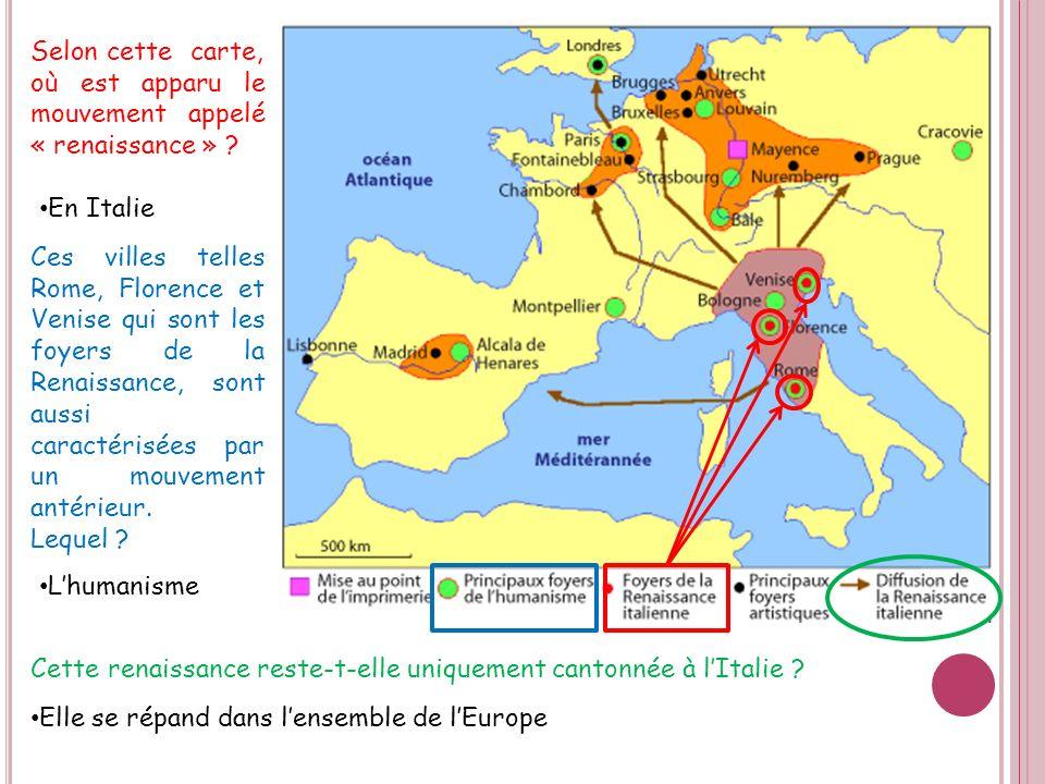 Selon cette carte, où est apparu le mouvement appelé « renaissance »