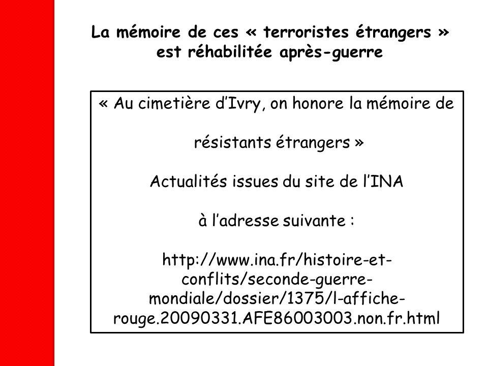 La mémoire de ces « terroristes étrangers »