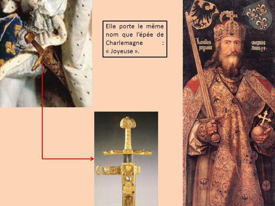 Elle porte le même nom que l'épée de Charlemagne : « Joyeuse ».