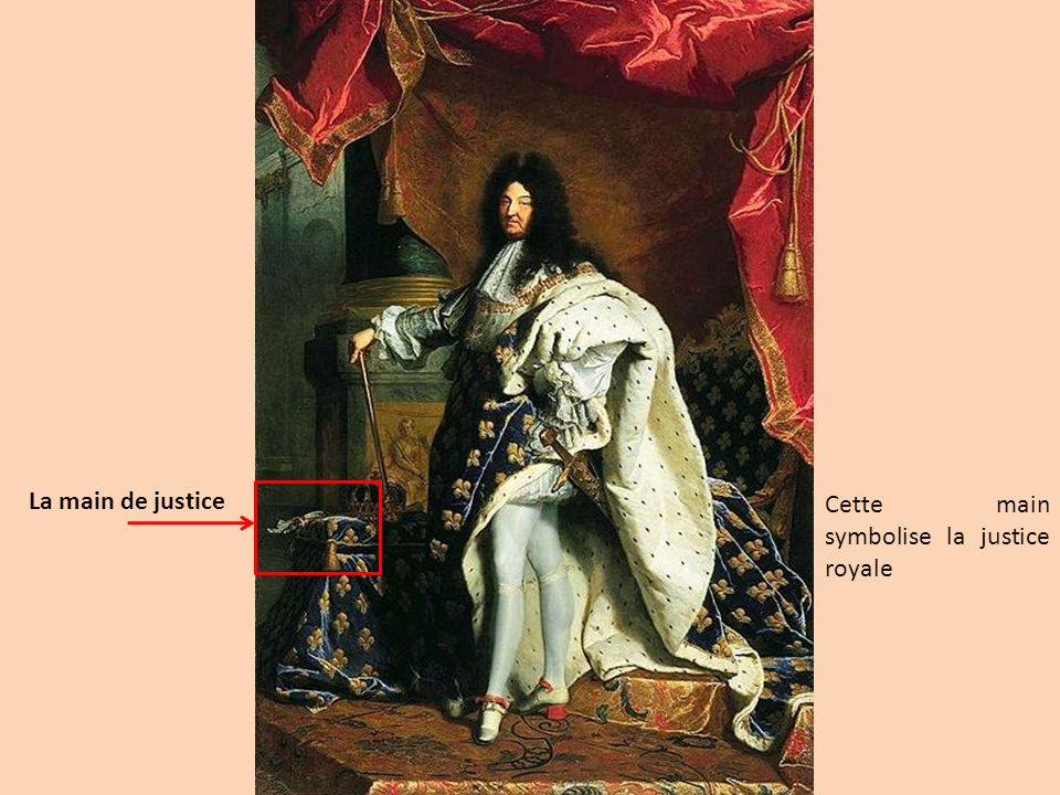 La main de justice Cette main symbolise la justice royale