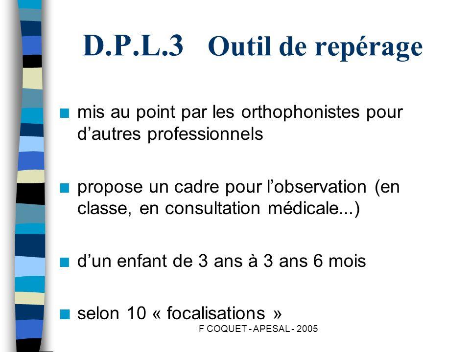 D.P.L.3 Outil de repérage mis au point par les orthophonistes pour d'autres professionnels.