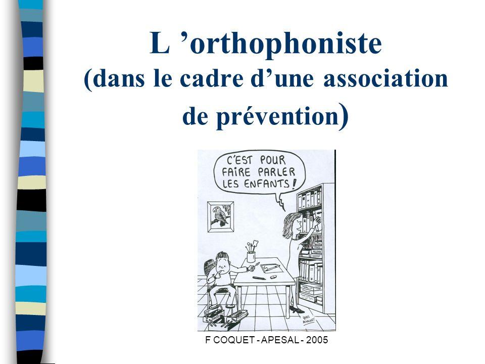 L 'orthophoniste (dans le cadre d'une association de prévention)