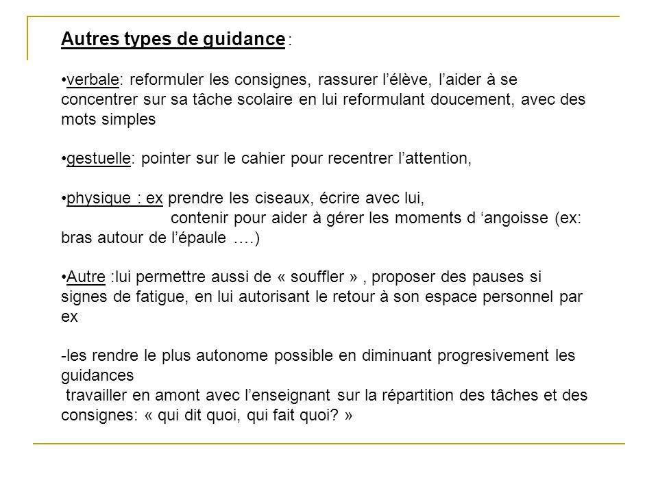 Autres types de guidance :