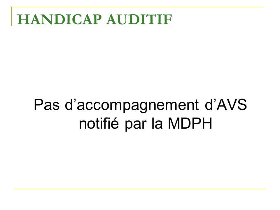 Pas d'accompagnement d'AVS notifié par la MDPH