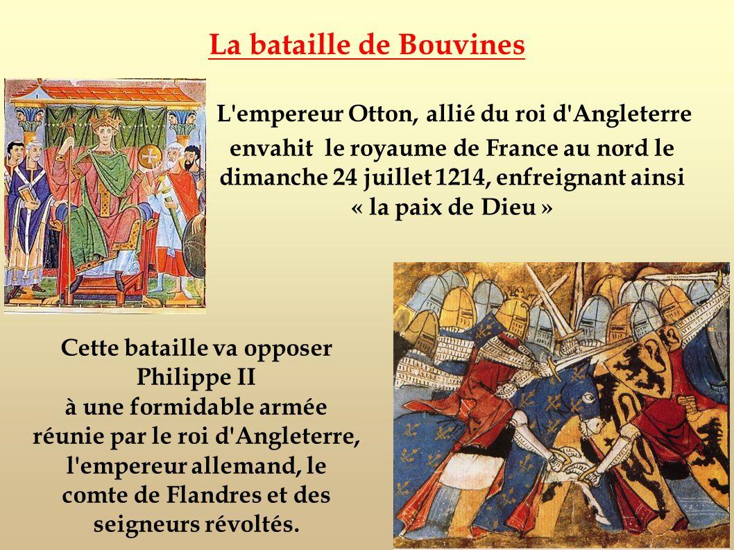 La bataille de Bouvines Cette bataille va opposer Philippe II