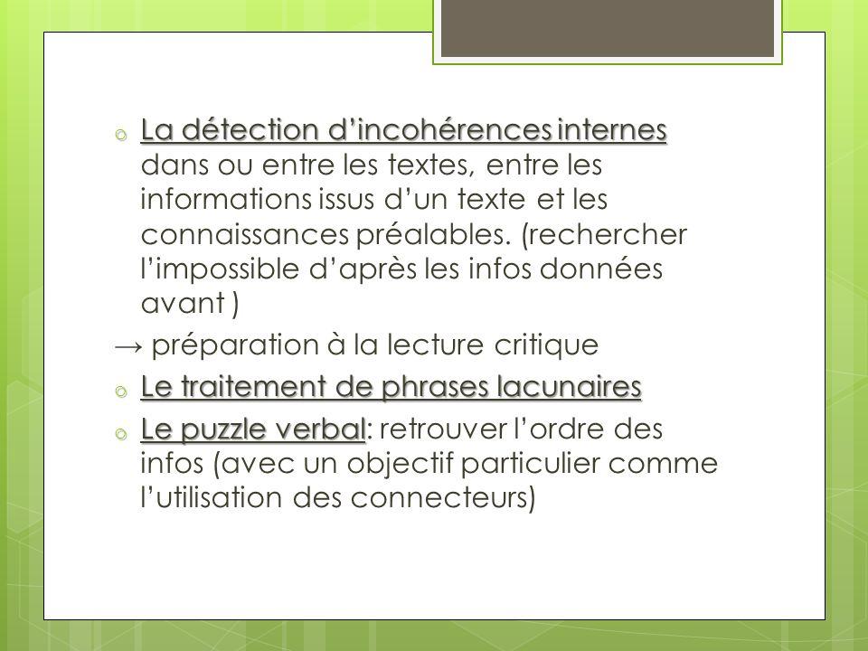La détection d'incohérences internes dans ou entre les textes, entre les informations issus d'un texte et les connaissances préalables. (rechercher l'impossible d'après les infos données avant )