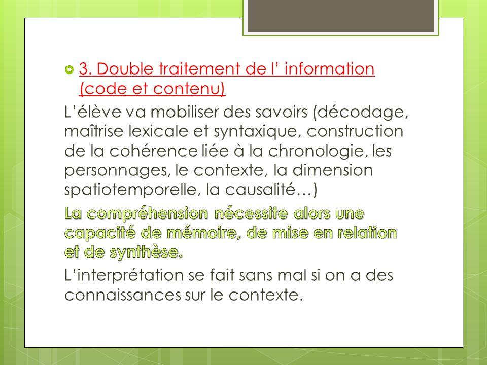 3. Double traitement de l' information (code et contenu)