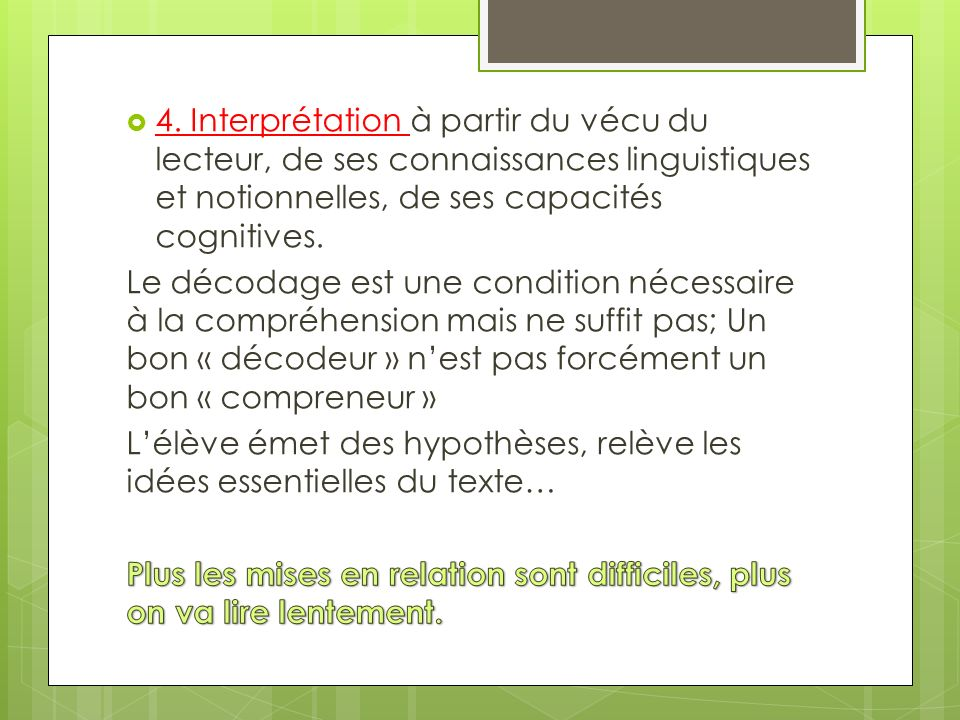 4. Interprétation à partir du vécu du lecteur, de ses connaissances linguistiques et notionnelles, de ses capacités cognitives.