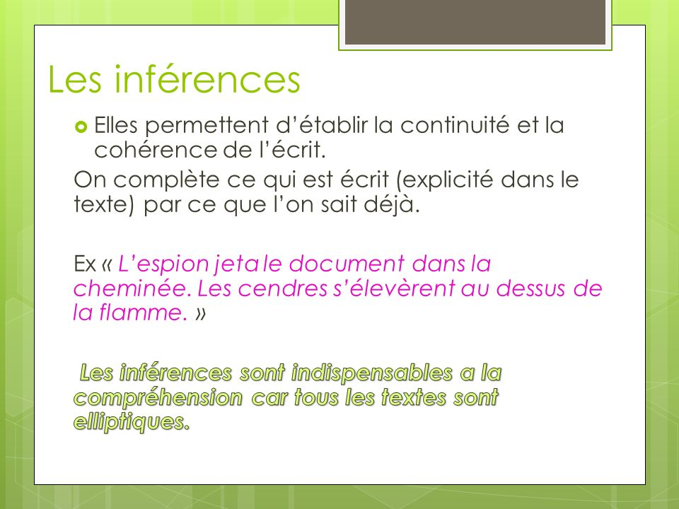 Les inférences Elles permettent d'établir la continuité et la cohérence de l'écrit.