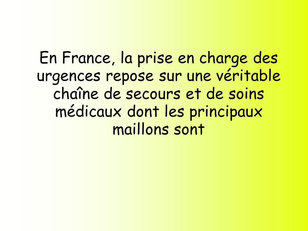 En France, la prise en charge des urgences repose sur une véritable chaîne de secours et de soins médicaux dont les principaux maillons sont