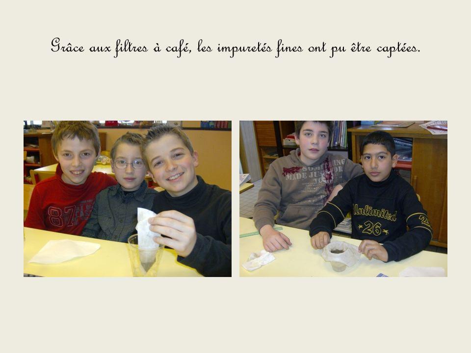 Grâce aux filtres à café, les impuretés fines ont pu être captées.