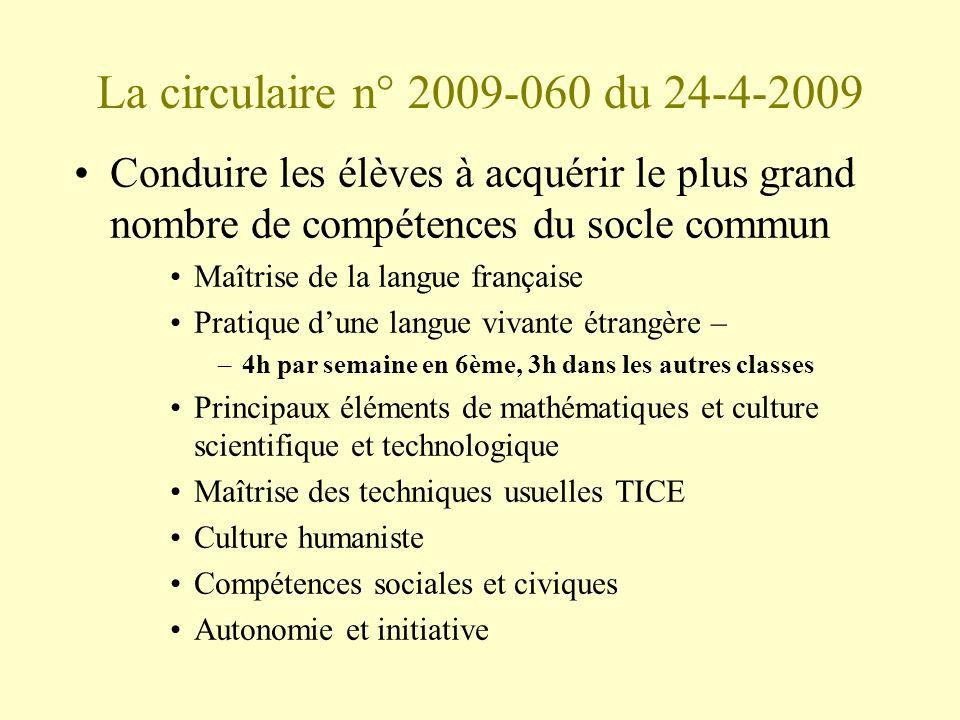 La circulaire n° 2009-060 du 24-4-2009 Conduire les élèves à acquérir le plus grand nombre de compétences du socle commun.