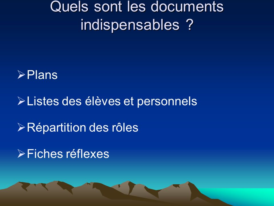 Quels sont les documents indispensables