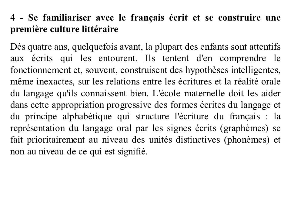 4 - Se familiariser avec le français écrit et se construire une première culture littéraire