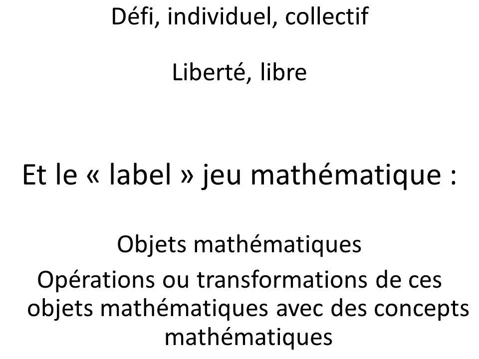 Et le « label » jeu mathématique :
