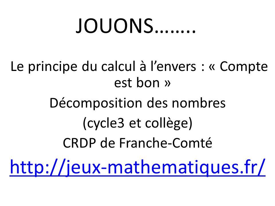 JOUONS…….. http://jeux-mathematiques.fr/