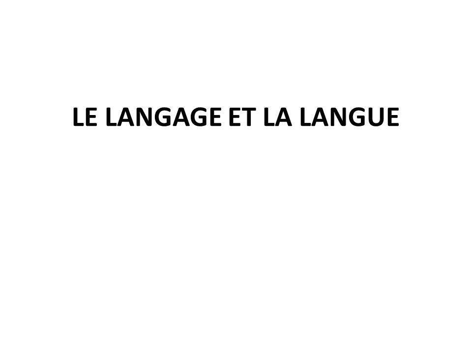 LE LANGAGE ET LA LANGUE