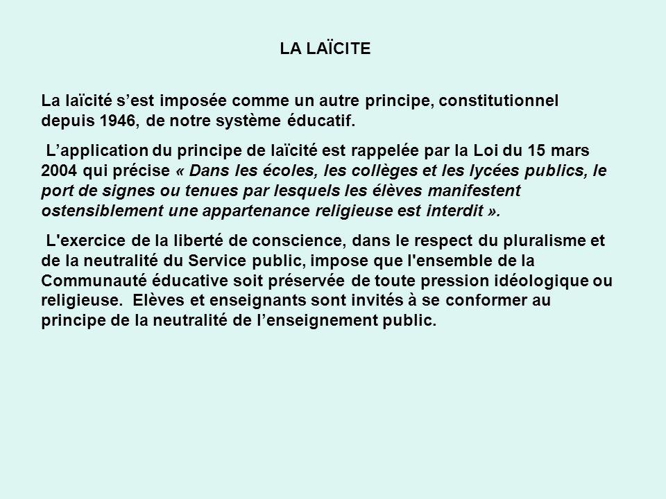 LA LAÏCITELa laïcité s'est imposée comme un autre principe, constitutionnel depuis 1946, de notre système éducatif.