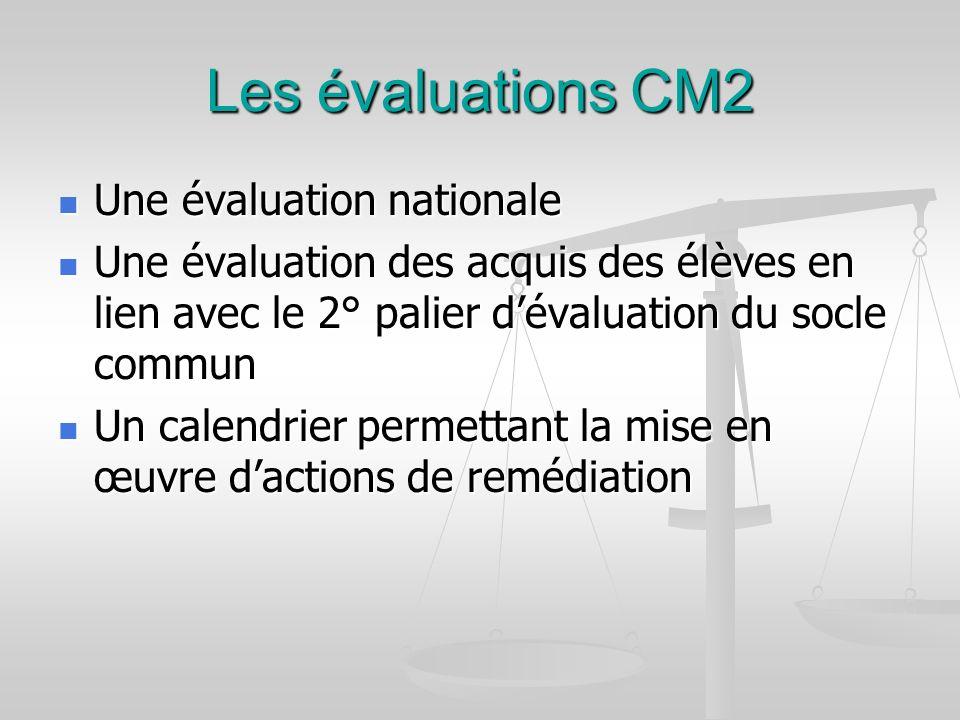 Les évaluations CM2 Une évaluation nationale