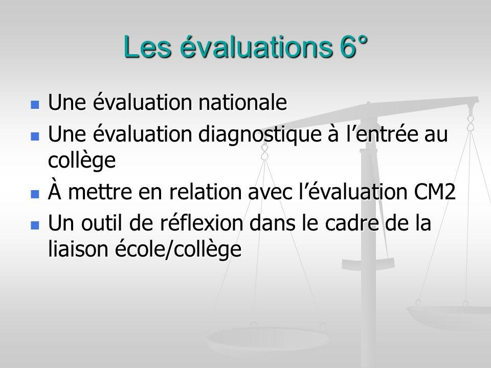 Les évaluations 6° Une évaluation nationale