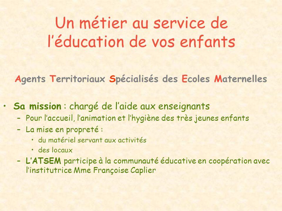Un métier au service de l'éducation de vos enfants