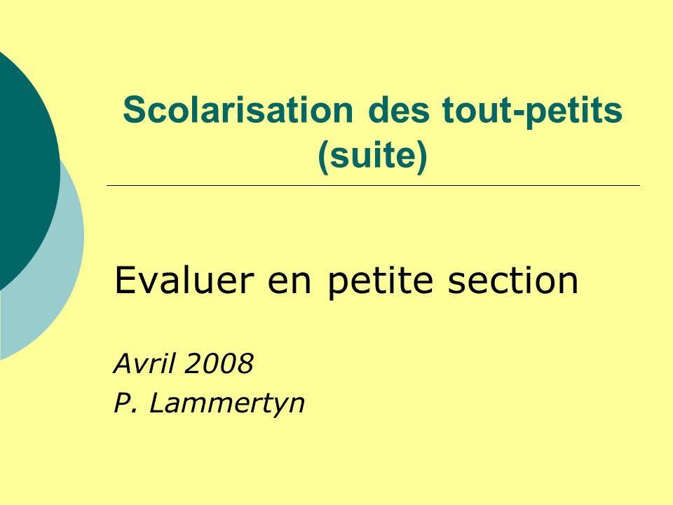Scolarisation des tout-petits (suite)
