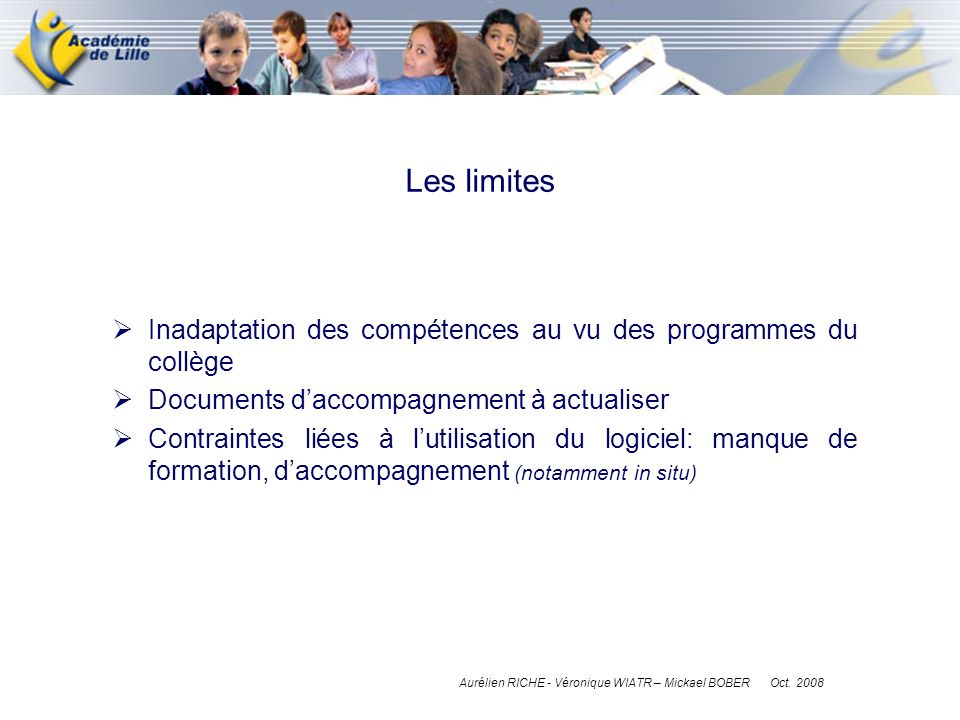 Les limites Inadaptation des compétences au vu des programmes du collège. Documents d'accompagnement à actualiser.