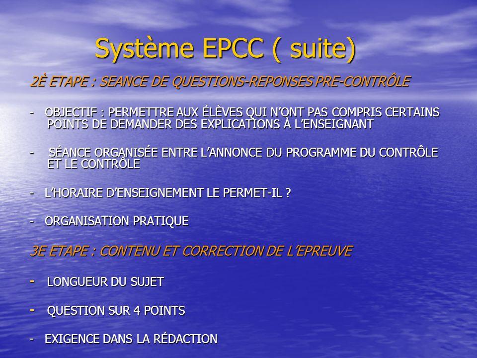 Système EPCC ( suite) 2È ETAPE : SEANCE DE QUESTIONS-REPONSES PRE-CONTRÔLE.
