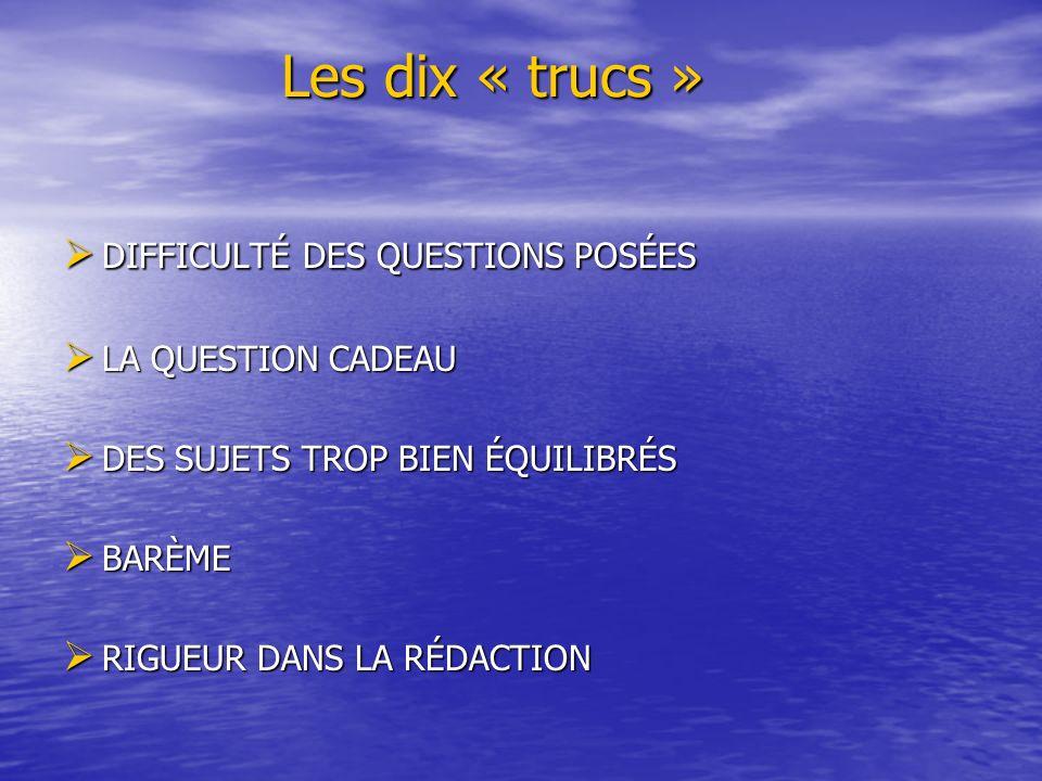 Les dix « trucs » DIFFICULTÉ DES QUESTIONS POSÉES LA QUESTION CADEAU